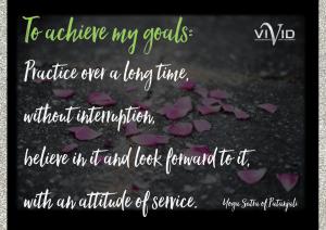 To achieve my goals